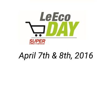 Flipkart LeEco Day 7th April and 8th April 2016