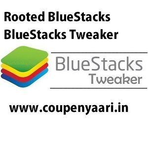 Download Bluestacks Tweaker + Rooted Bluestacks Full Guide