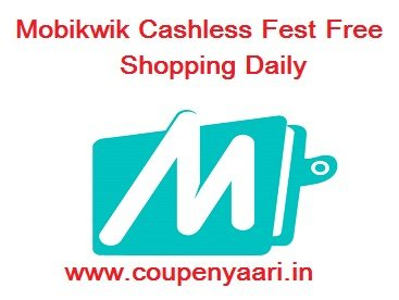 Mobikwik Cashless Fest Free Shopping Daily