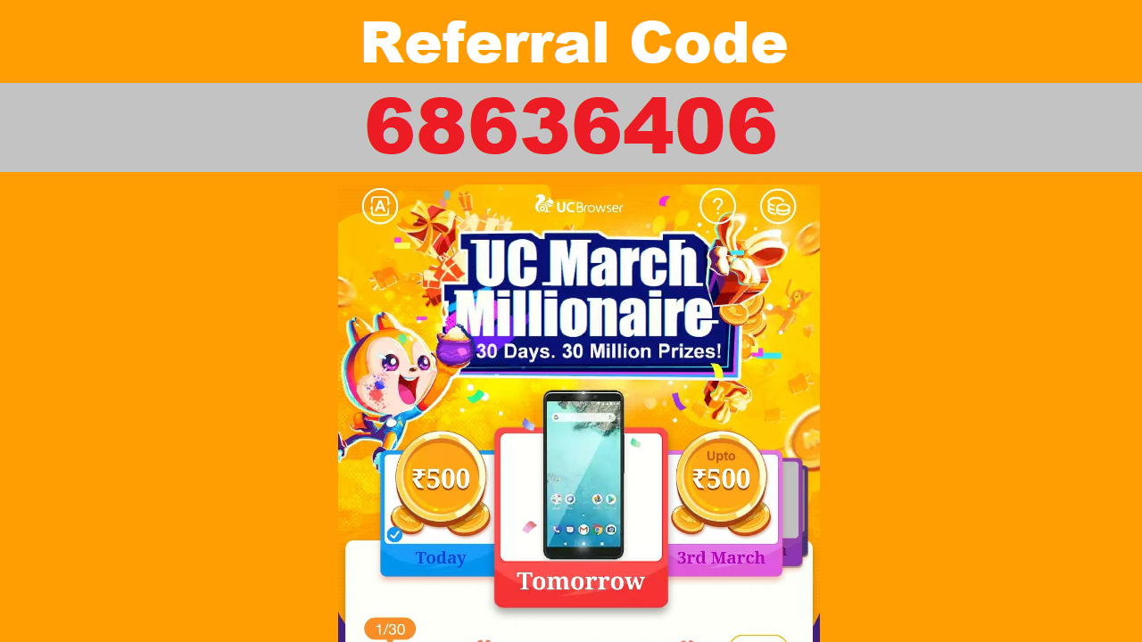 UC March Millionaire Referral Code Get Free ₹500 Reward + Refer & Earn